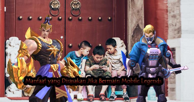 Manfaat yang Dirasakan Jika Bermain Mobile Legends