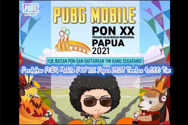 Pendaftar PUBG Mobile PON XX Papua 2021 Tembus 4.000 Tim