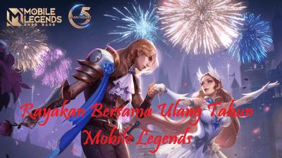 Rayakan Bersama Ulang Tahun Mobile Legends: Bang-Bang
