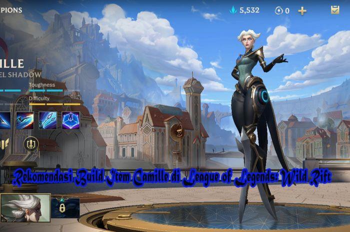 Rekomendasi Build Item Camille di League of Legends: Wild Rift
